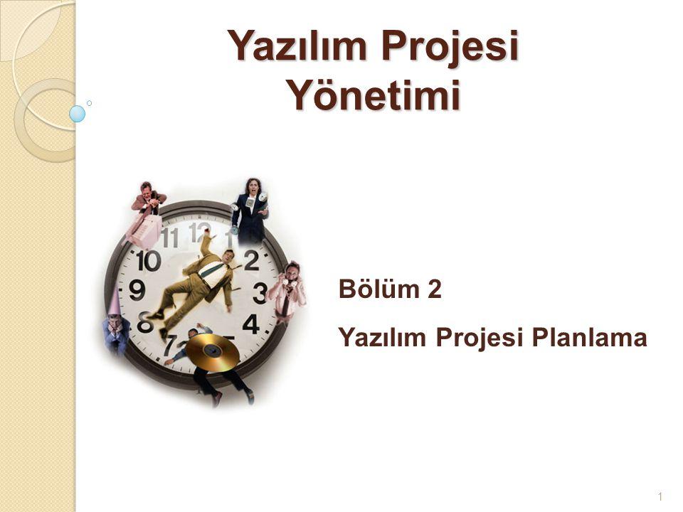 1 Yazılım Projesi Yönetimi Bölüm 2 Yazılım Projesi Planlama