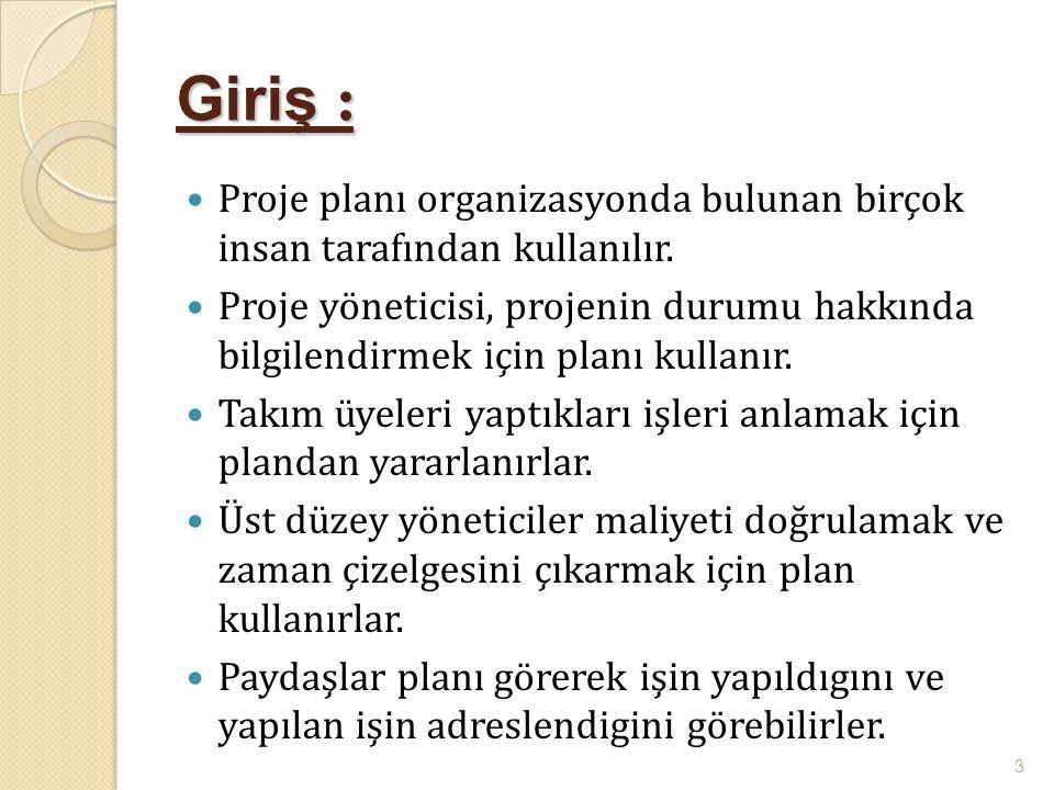 Proje Planlaması Aşamaları 7) Takvim geliştirme 8) Kalite planlaması 9) Risk Yönetim Planlaması 10) Proje Plan geliştirmesi ve uygulama 11) Performans planlaması 12) Değişim yönetimi planlama 13) Projeyi yayma planlaması 14