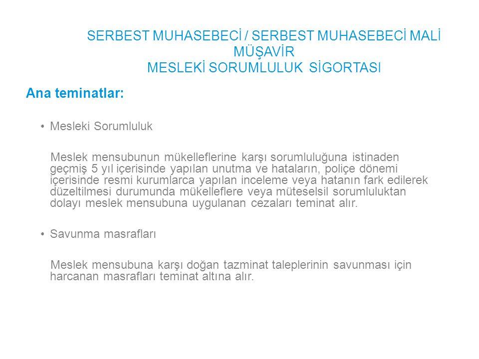 4 SERBEST MUHASEBECİ / SERBEST MUHASEBECİ MALİ MÜŞAVİR MESLEKİ SORUMLULUK SİGORTASI Poliçe metninizde yer alan ifade: