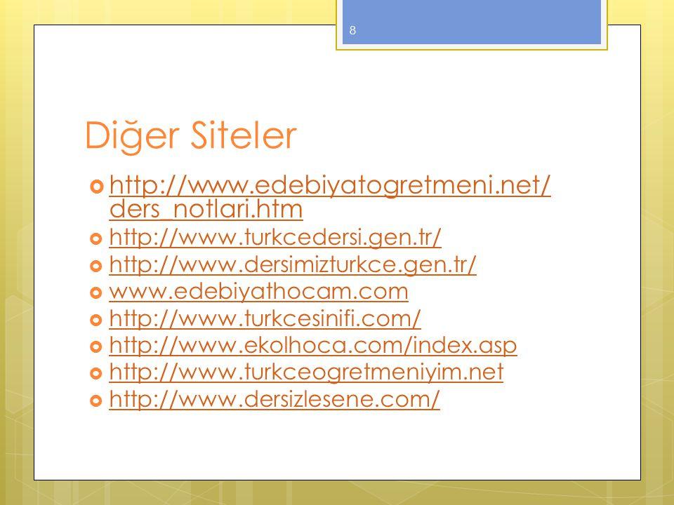  http://bilgiyelpazesi.net/egitim_ogretim/konu_ anlatimli_dersler/turkce_dersi_ile_ilgili_konu_an latimlar.asp http://bilgiyelpazesi.net/egitim_ogretim/konu_ anlatimli_dersler/turkce_dersi_ile_ilgili_konu_an latimlar.asp  http://www.turkceciler.com/ http://www.turkceciler.com/  http://izzetkocak-tdn.blogspot.com/ http://izzetkocak-tdn.blogspot.com/  http://www.egitsen.com/ http://www.egitsen.com/  http://www.turkceogretmeni.com/ http://www.turkceogretmeni.com/  http://www.edebiyatogretmeni.gen.tr/ http://www.edebiyatogretmeni.gen.tr/  http://www.egitimedair.net/index.php/turkce http://www.egitimedair.net/index.php/turkce 9