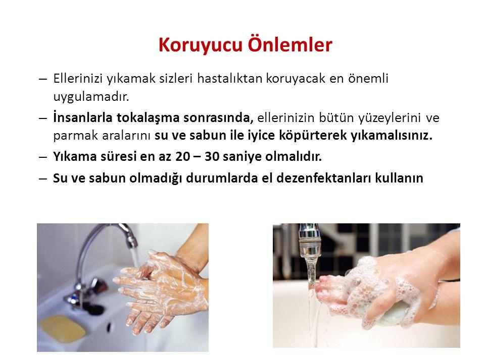 – Ellerinizi yıkamak sizleri hastalıktan koruyacak en önemli uygulamadır. – İnsanlarla tokalaşma sonrasında, ellerinizin bütün yüzeylerini ve parmak a