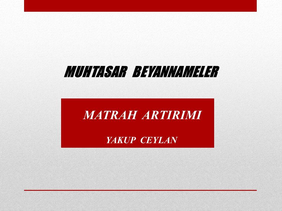 MATRAH ARTIRIMI YAKUP CEYLAN MUHTASAR BEYANNAMELER