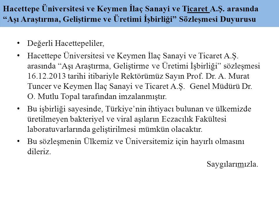 """• Değerli Hacettepeliler, • Hacettepe Üniversitesi ve Keymen İlaç Sanayi ve Ticaret A.Ş. arasında """"Aşı Araştırma, Geliştirme ve Üretimi İşbirliği"""" söz"""