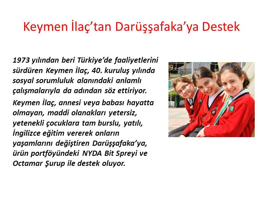 Keymen İlaç'tan Darüşşafaka'ya Destek 1973 yılından beri Türkiye'de faaliyetlerini sürdüren Keymen İlaç, 40. kuruluş yılında sosyal sorumluluk alanınd