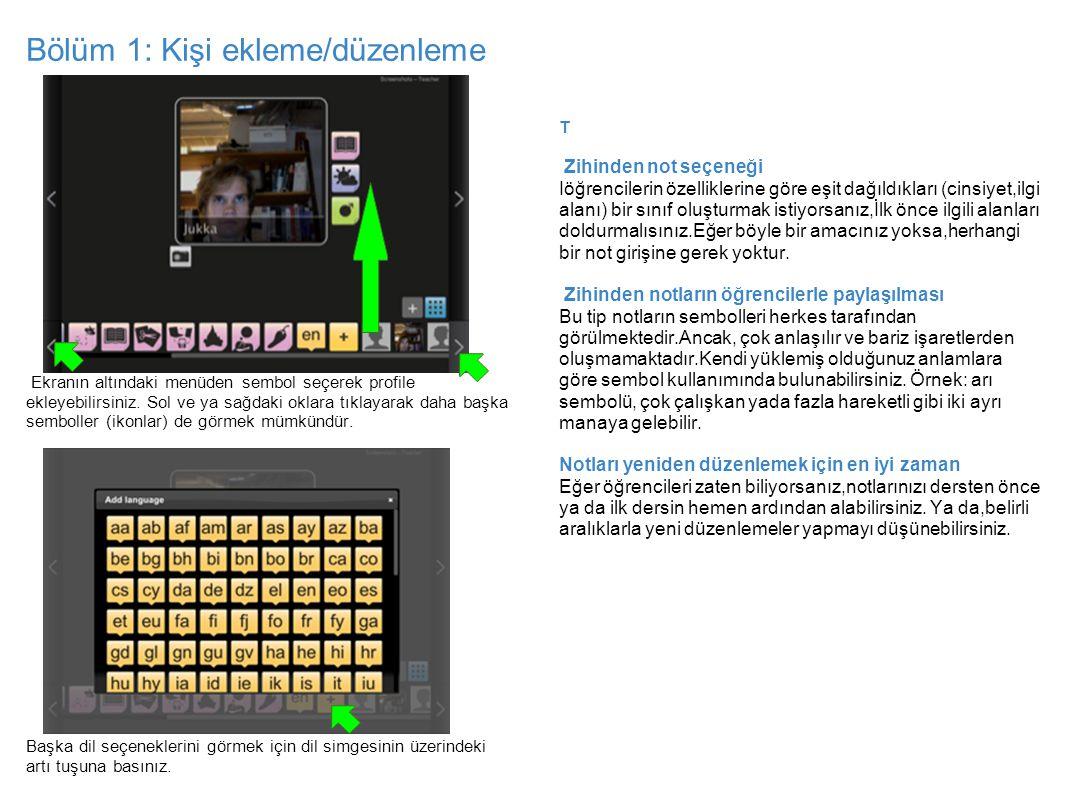 Bölüm 1: Kişi ekleme/düzenleme Ekranın altındaki menüden sembol seçerek profile ekleyebilirsiniz. Sol ve ya sağdaki oklara tıklayarak daha başka sembo