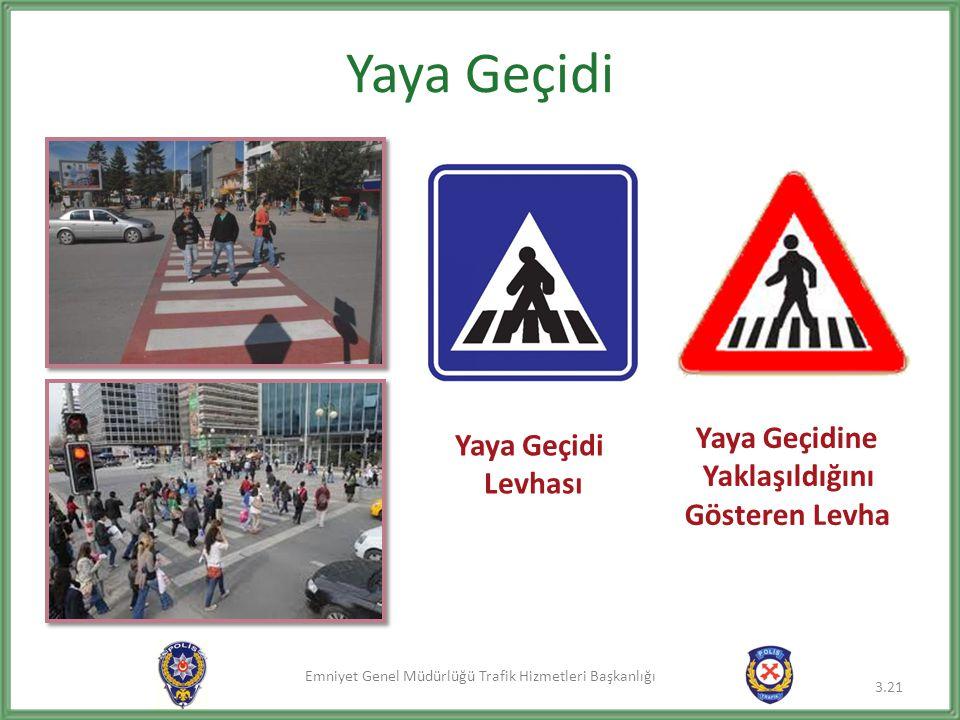 Emniyet Genel Müdürlüğü Trafik Hizmetleri Başkanlığı Yaya Geçidi 3.21 Yaya Geçidi Levhası Yaya Geçidine Yaklaşıldığını Gösteren Levha