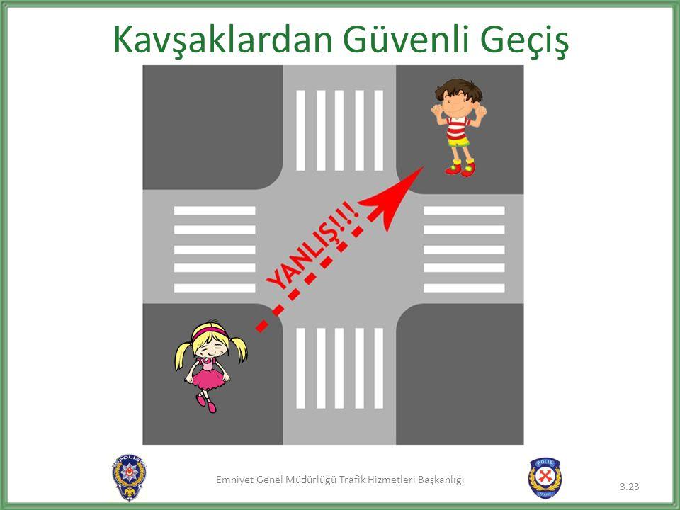 Emniyet Genel Müdürlüğü Trafik Hizmetleri Başkanlığı Kavşaklardan Güvenli Geçiş 3.23