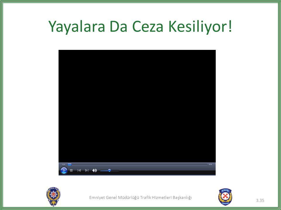 Emniyet Genel Müdürlüğü Trafik Hizmetleri Başkanlığı Yayalara Da Ceza Kesiliyor! 3.35
