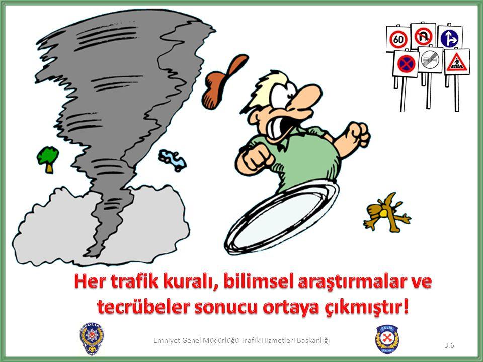 Emniyet Genel Müdürlüğü Trafik Hizmetleri Başkanlığı 3.6