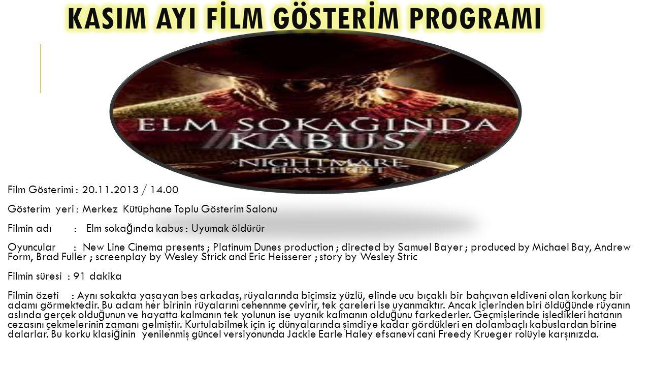 Film Gösterimi : 27.11.2013 / 14.00 Gösterim yeri : Merkez Kütüphane Toplu Gösterim Salonu Filmin adı : Gri kurt : Bu bir ölüm kalım savaşıdır.