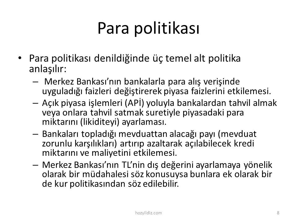 Para politikası • Para politikası denildiğinde üç temel alt politika anlaşılır: – Merkez Bankası'nın bankalarla para alış verişinde uyguladığı faizler