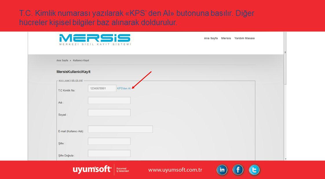 T.C. Kimlik numarası yazılarak «KPS' den Al» butonuna basılır.