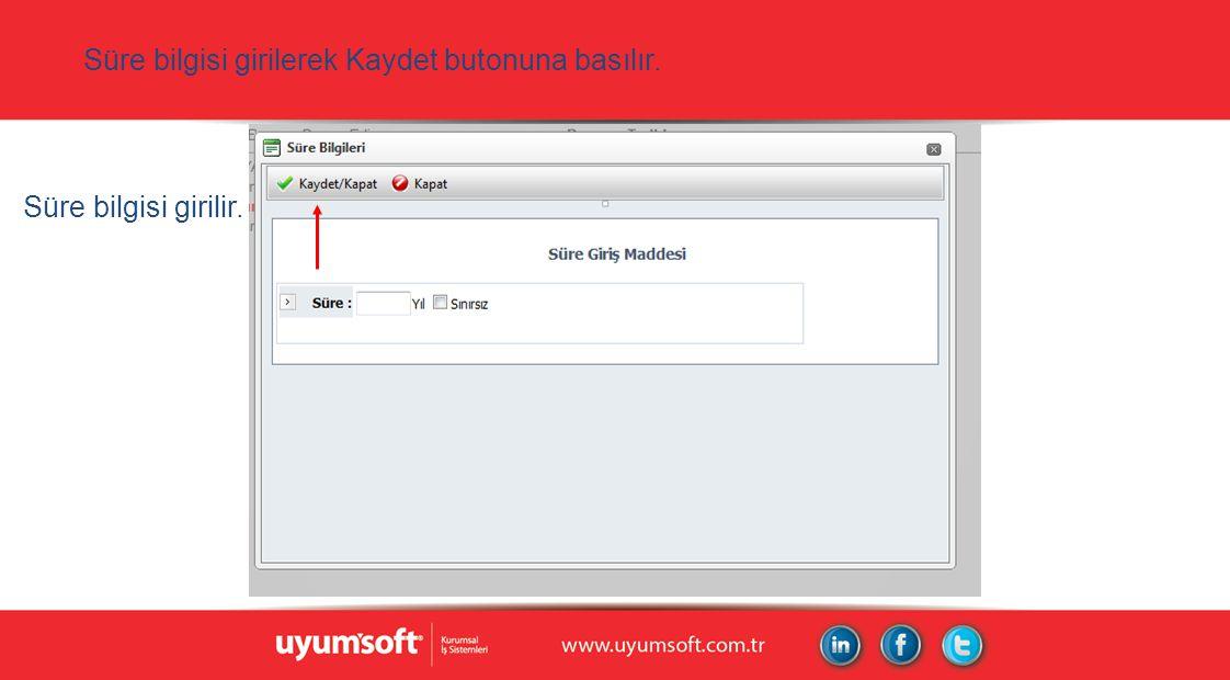 Süre bilgisi girilerek Kaydet butonuna basılır. Süre bilgisi girilir.