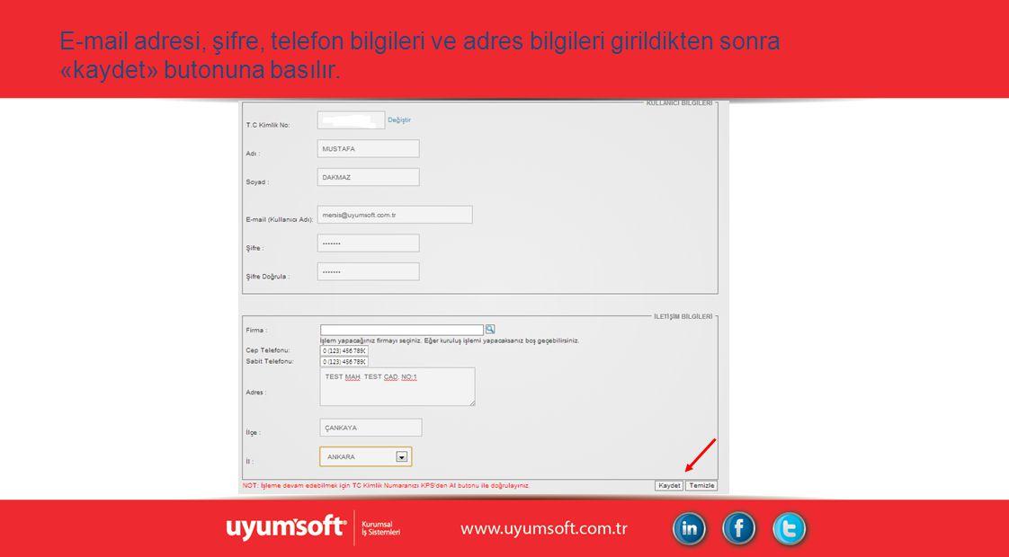 E-mail adresi, şifre, telefon bilgileri ve adres bilgileri girildikten sonra «kaydet» butonuna basılır.