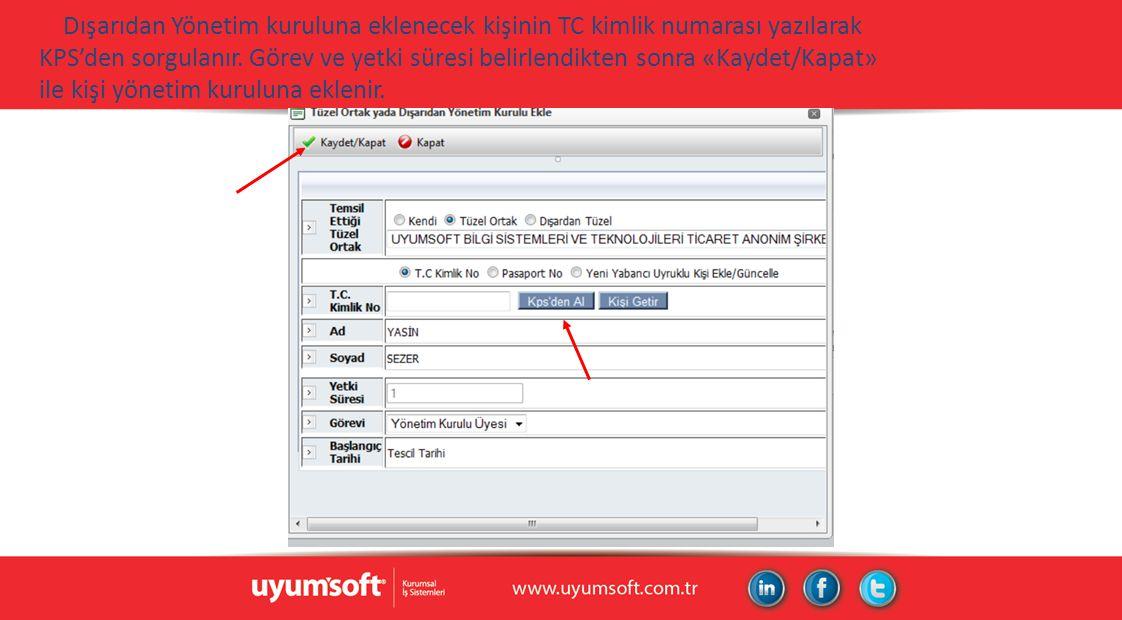 Dışarıdan Yönetim kuruluna eklenecek kişinin TC kimlik numarası yazılarak KPS'den sorgulanır.