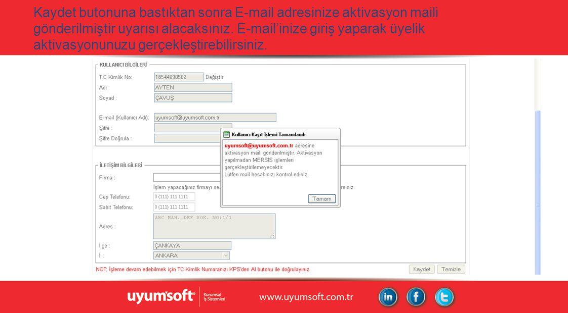Kaydet butonuna bastıktan sonra E-mail adresinize aktivasyon maili gönderilmiştir uyarısı alacaksınız.