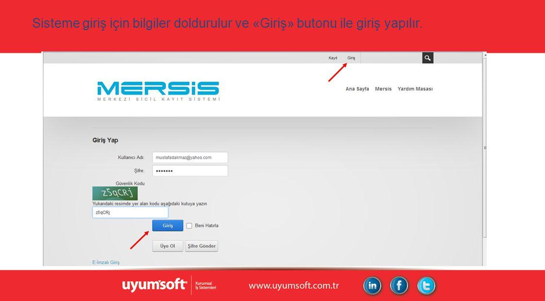 Sisteme giriş için bilgiler doldurulur ve «Giriş» butonu ile giriş yapılır.