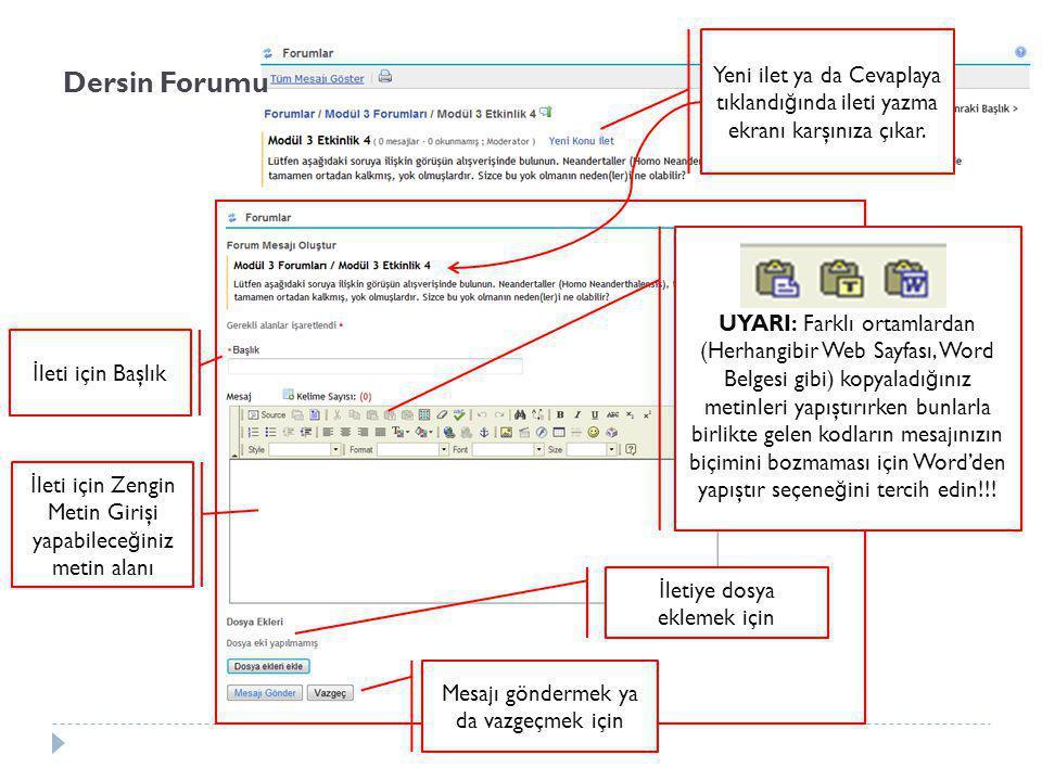 Dersin Forumu İ letiye dosya eklemek için Mesajı göndermek ya da vazgeçmek için Yeni ilet ya da Cevaplaya tıklandı ğ ında ileti yazma ekranı karşınıza