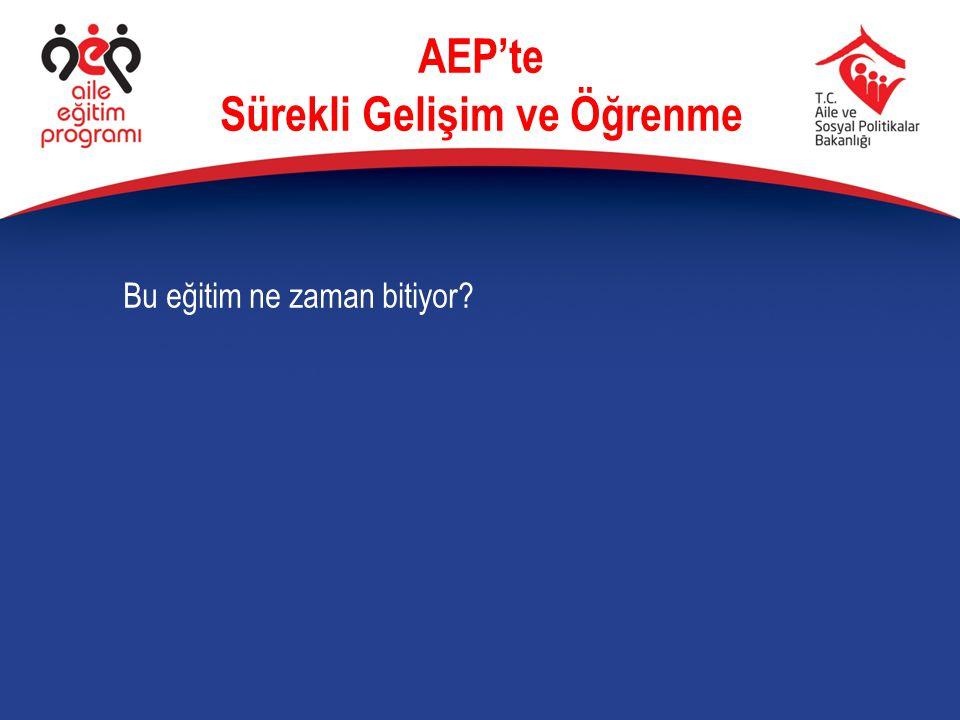 Bu eğitim ne zaman başlıyor? AEP'te Sürekli Gelişim ve Öğrenme