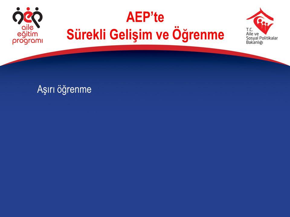 Aşırı öğrenme AEP'te Sürekli Gelişim ve Öğrenme