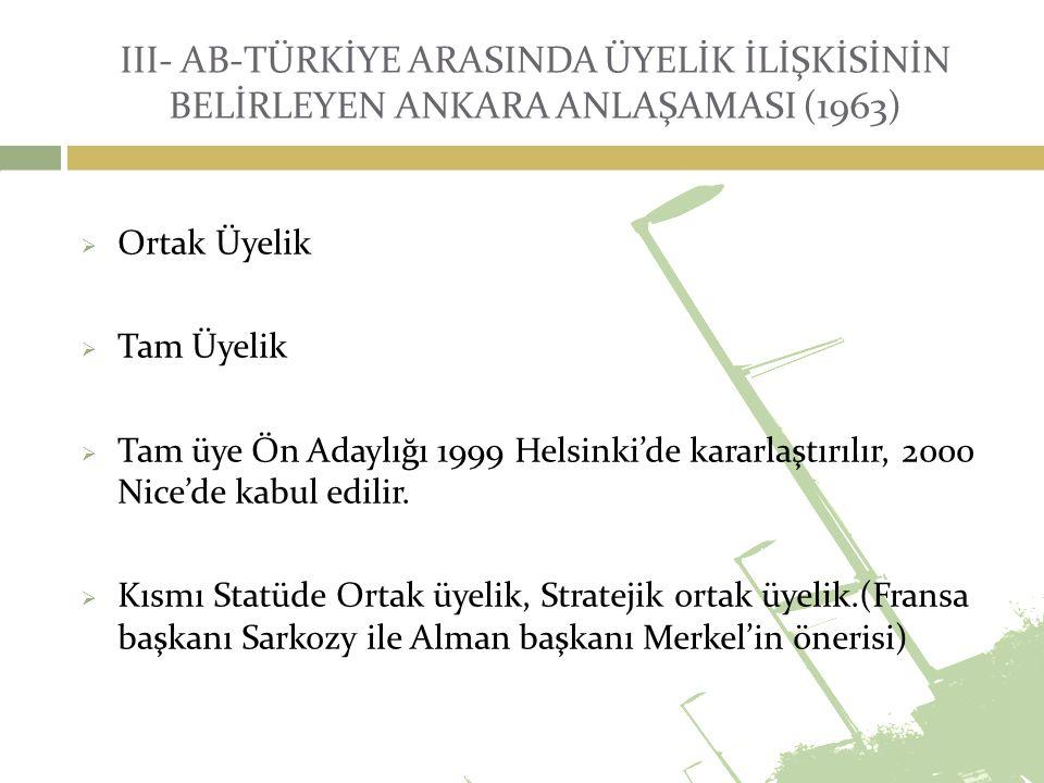 IV - KATMA PROTOKOL - 1974  Ankara Anlaşmasına açıklık getirmek için yapılan ek düzenlemeler