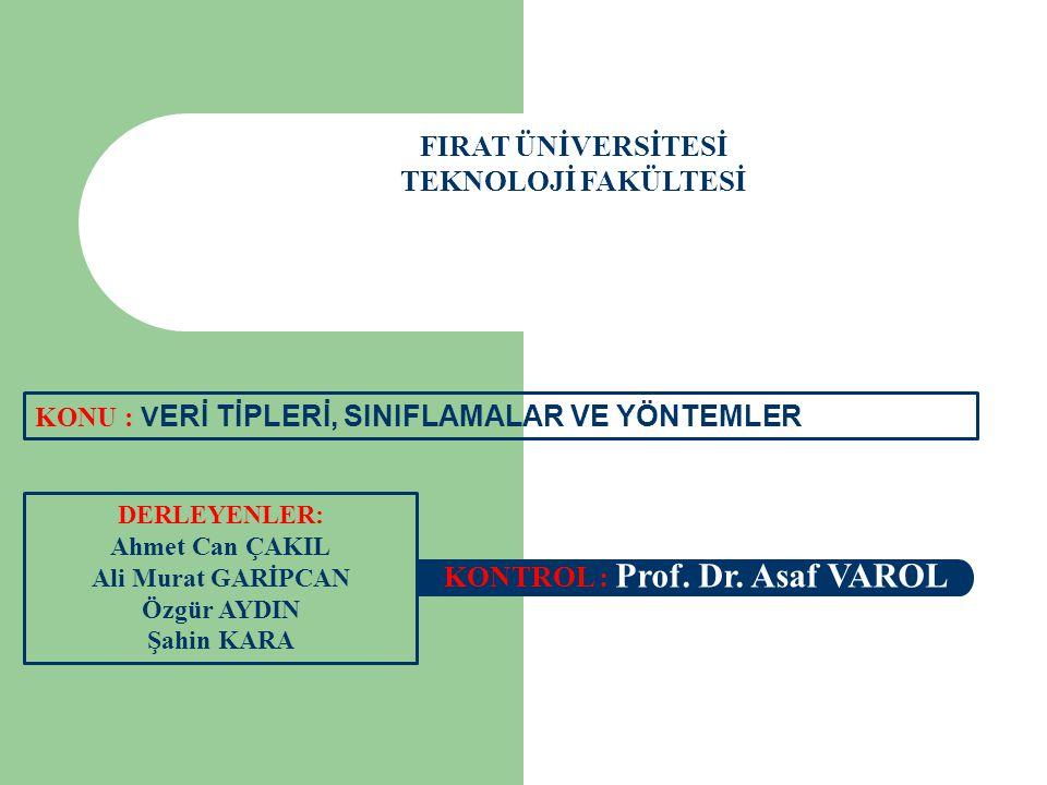 FIRAT ÜNİVERSİTESİ TEKNOLOJİ FAKÜLTESİ DERLEYENLER: Ahmet Can ÇAKIL Ali Murat GARİPCAN Özgür AYDIN Şahin KARA KONTROL : Prof. Dr. Asaf VAROL KONU : V