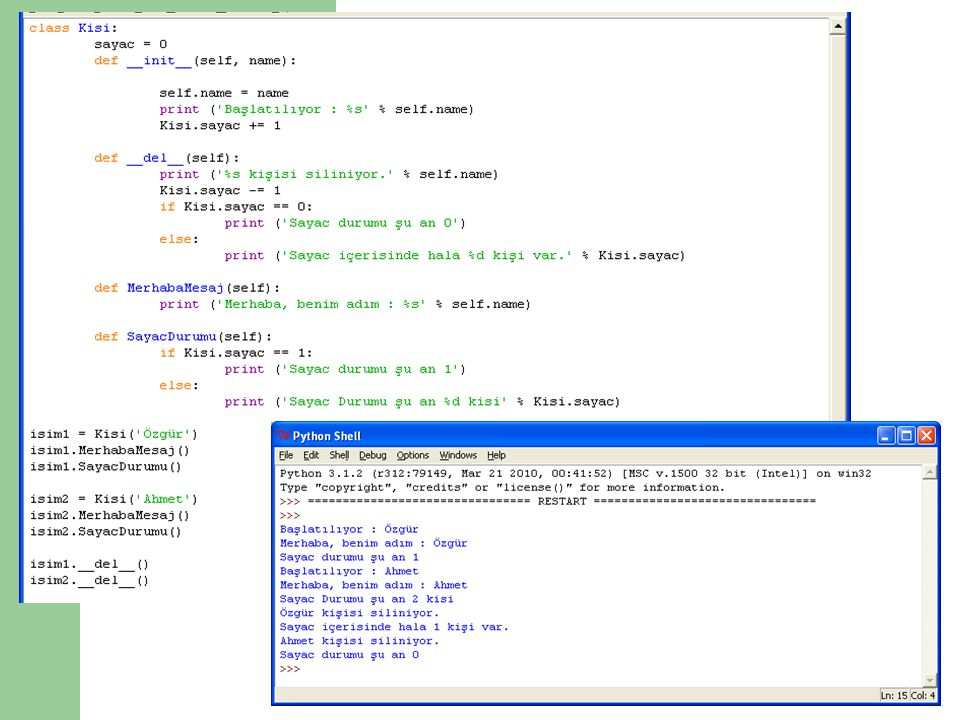 Sınıflarda argüman olarak gönderilen ve bellek alanı kullanan değerleri silmede kullanılırlar ; def __del__(self) biçiminde algılanırlar. Sınıflar içi