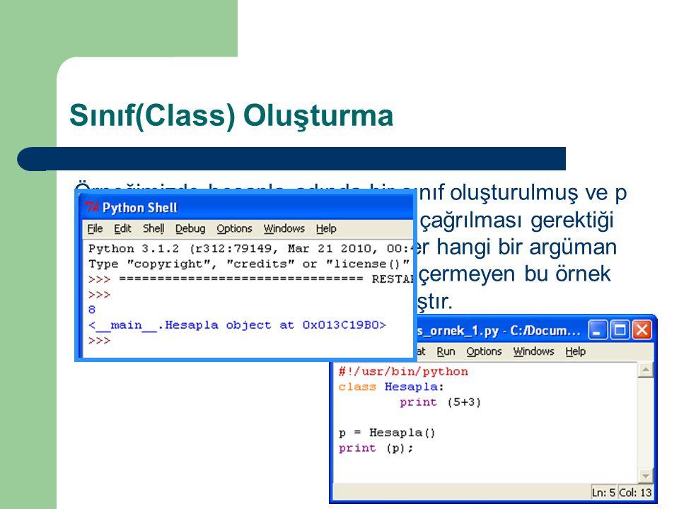 Sınıf(Class) Oluşturma Örneğimizde hesapla adında bir sınıf oluşturulmuş ve p adındaki değişkene Hesapla sınıfı çağrılması gerektiği değişken ataması