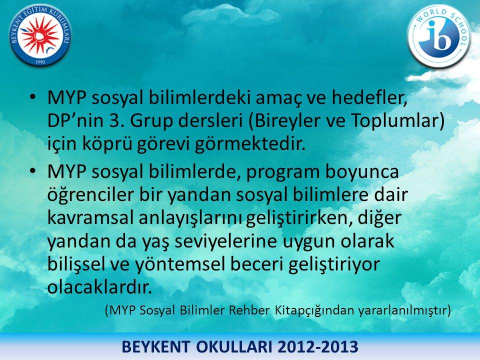 • MYP sosyal bilimlerdeki amaç ve hedefler, DP'nin 3. Grup dersleri (Bireyler ve Toplumlar) için köprü görevi görmektedir. • MYP sosyal bilimlerde, pr