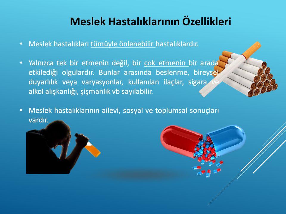 Meslek Hastalıklarının Özellikleri • Meslek hastalıkları tümüyle önlenebilir hastalıklardır. • Yalnızca tek bir etmenin değil, bir çok etmenin bir ara