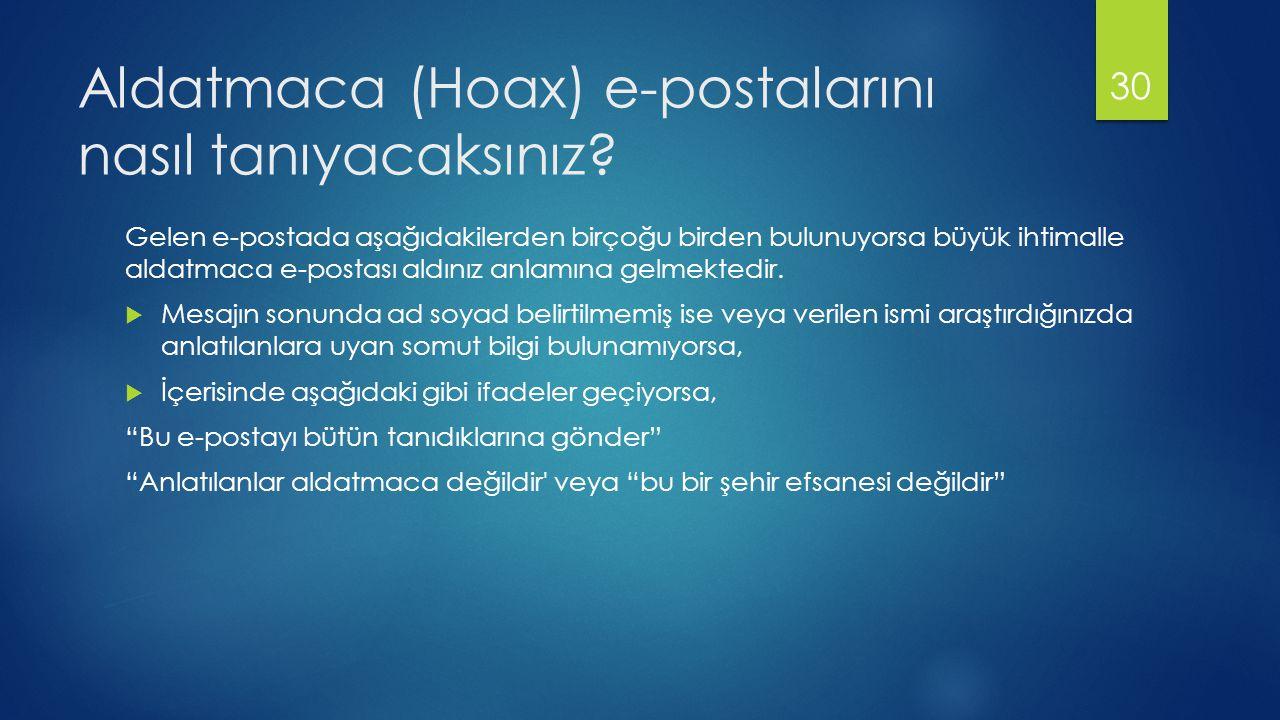 Aldatmaca (Hoax) e-postalarını nasıl tanıyacaksınız.