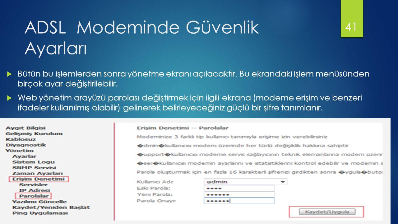 ADSL Modeminde Güvenlik Ayarları  Bütün bu işlemlerden sonra yönetme ekranı açılacaktır.