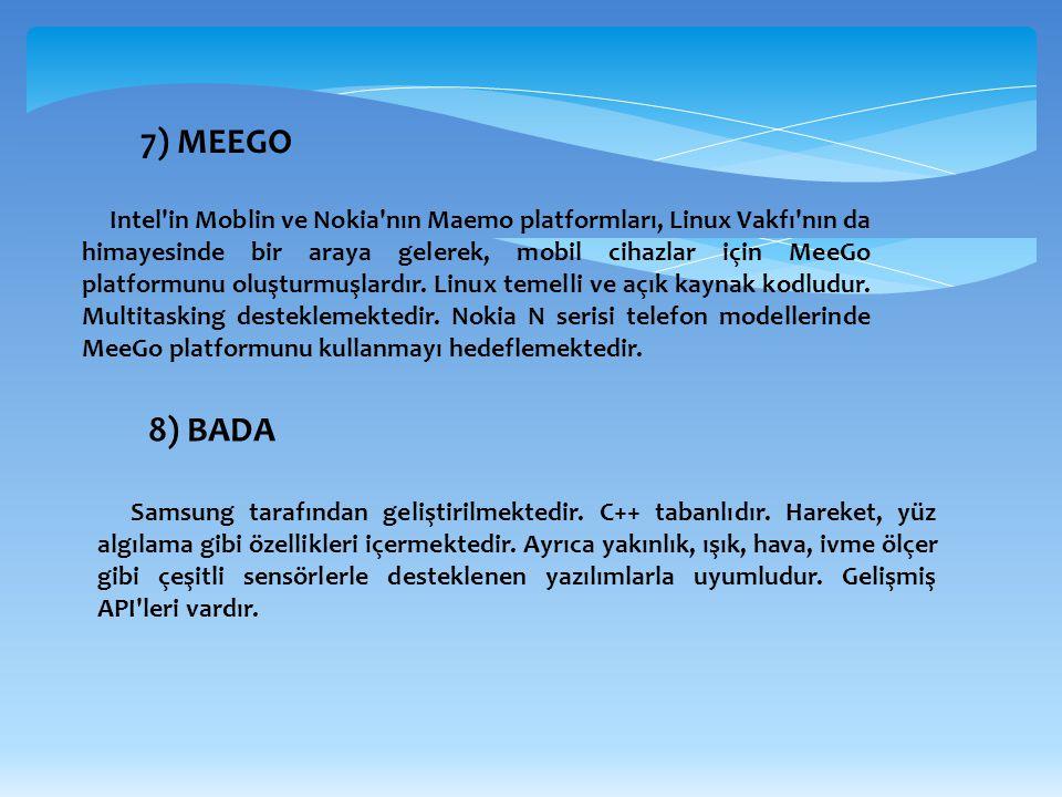 7) MEEGO Intel'in Moblin ve Nokia'nın Maemo platformları, Linux Vakfı'nın da himayesinde bir araya gelerek, mobil cihazlar için MeeGo platformunu oluş