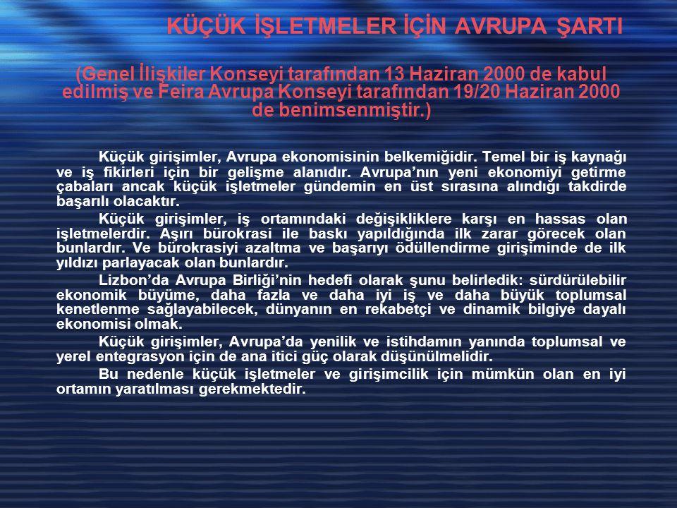 KÜÇÜK İŞLETMELER İÇİN AVRUPA ŞARTI (Genel İlişkiler Konseyi tarafından 13 Haziran 2000 de kabul edilmiş ve Feira Avrupa Konseyi tarafından 19/20 Hazir