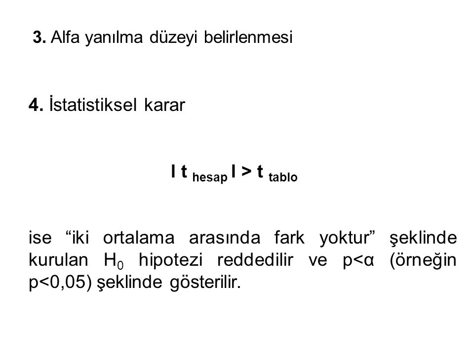 3.Alfa yanılma düzeyi belirlenmesi 4.