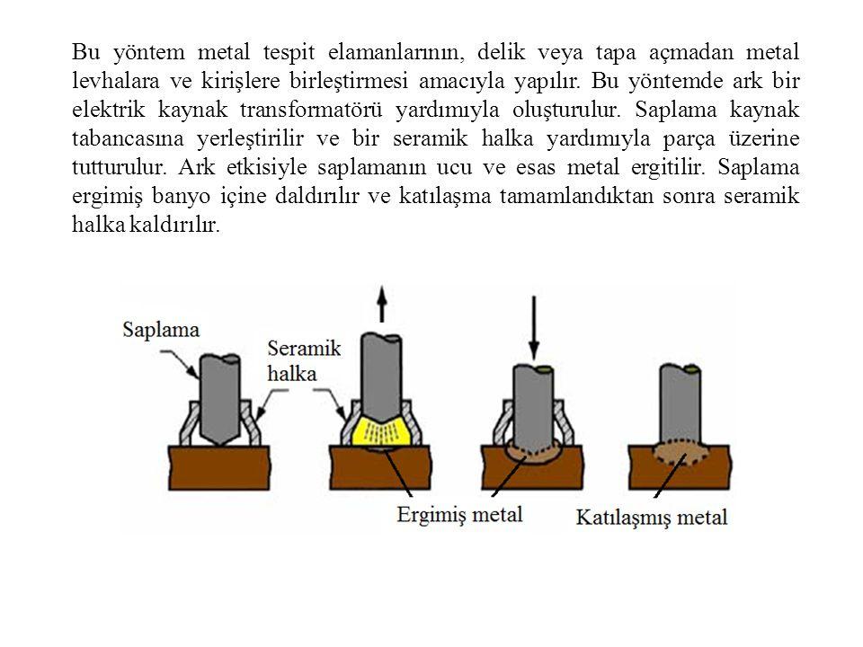Bu yöntem metal tespit elamanlarının, delik veya tapa açmadan metal levhalara ve kirişlere birleştirmesi amacıyla yapılır. Bu yöntemde ark bir elektri