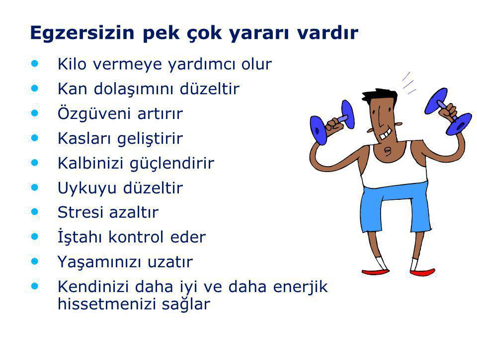 Düzenli Egzersiz • Asla başlamak için çok geç değildir • Yaşamdan zevk almanıza ve hastalıkları önlemeye yardımcı olur • Erken ölümlerin neredeyse yar