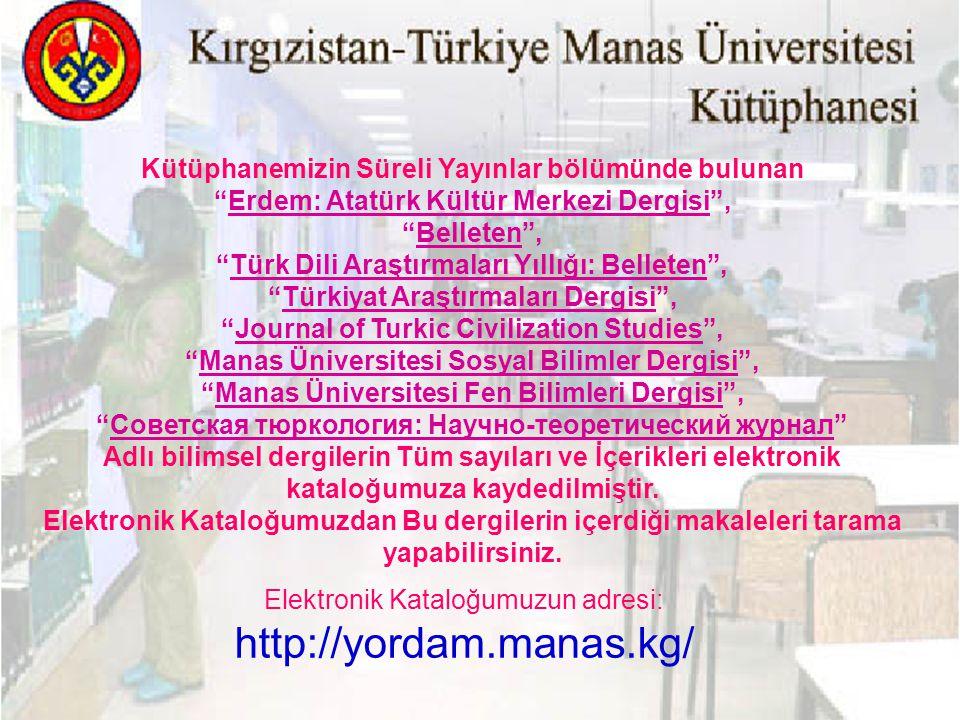 """Kütüphanemizin Süreli Yayınlar bölümünde bulunan """"Erdem: Atatürk Kültür Merkezi Dergisi"""", """"Belleten"""", """"Türk Dili Araştırmaları Yıllığı: Belleten"""", """"Tü"""