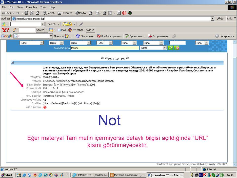 """Not Eğer materyal Tam metin içermiyorsa detaylı bilgisi açıldığında """"URL"""" kısmı görünmeyecektir."""