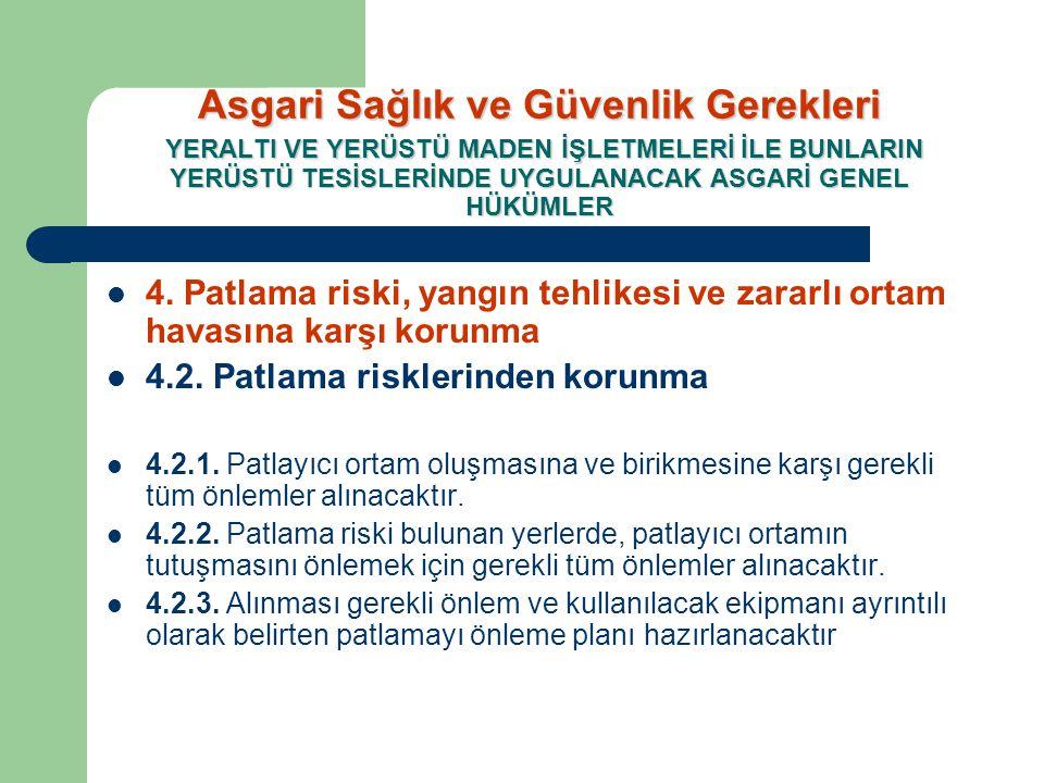  4. Patlama riski, yangın tehlikesi ve zararlı ortam havasına karşı korunma  4.2. Patlama risklerinden korunma  4.2.1. Patlayıcı ortam oluşmasına v