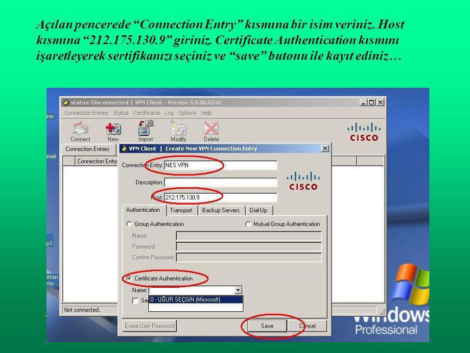 """Açılan pencerede """"Connection Entry"""" kısmına bir isim veriniz. Host kısmına """"212.175.130.9"""" giriniz. Certificate Authentication kısmını işaretleyerek s"""