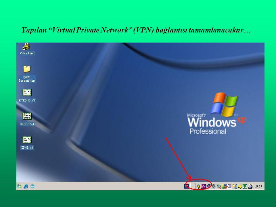 """Yapılan """"Virtual Private Network"""" (VPN) bağlantısı tamamlanacaktır…"""