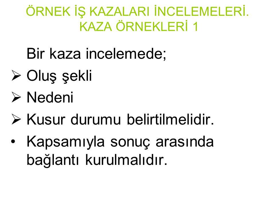 ÖRNEK İŞ KAZALARI İNCELEMELERİ.