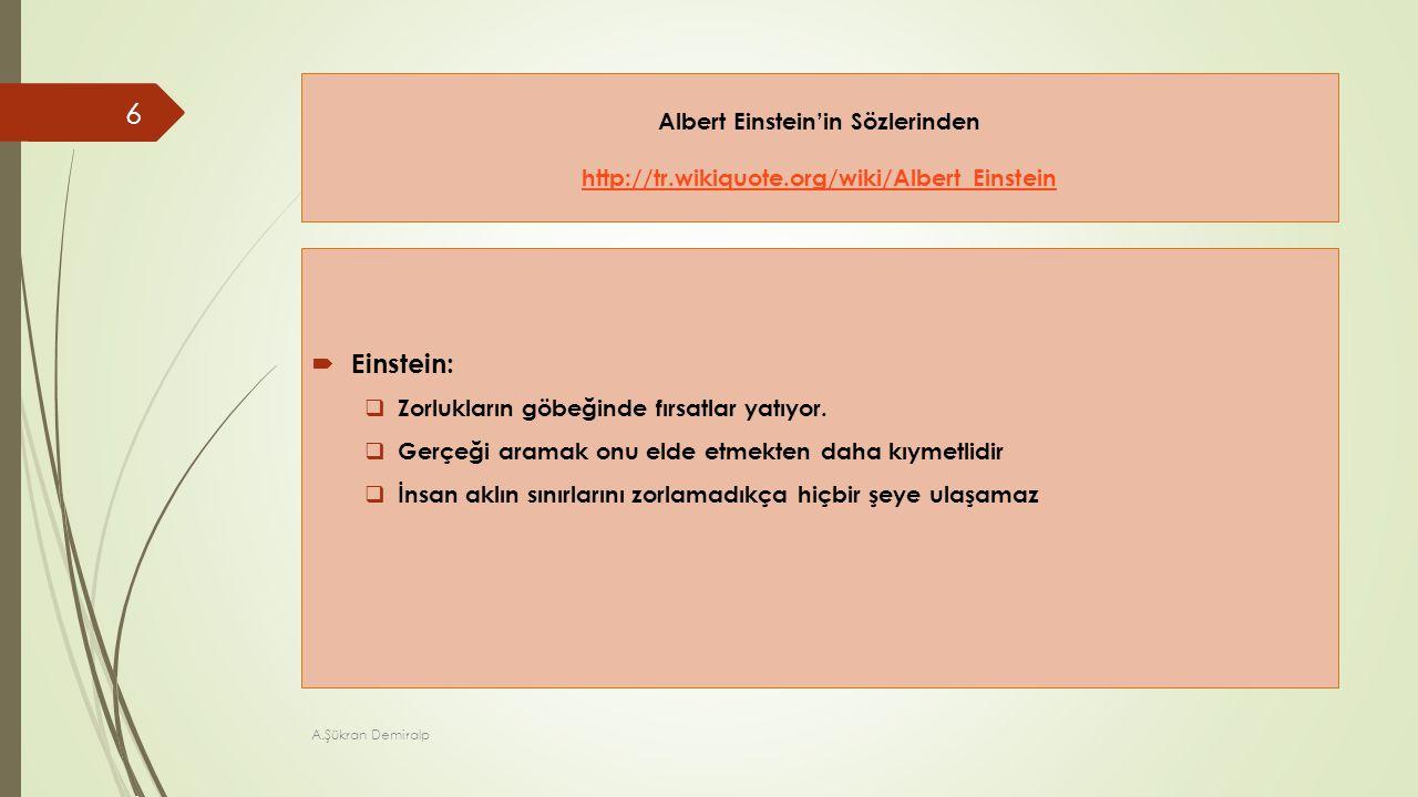 Albert Einstein'in Sözlerinden http://tr.wikiquote.org/wiki/Albert_Einstein http://tr.wikiquote.org/wiki/Albert_Einstein  Einstein:  Zorlukların göb