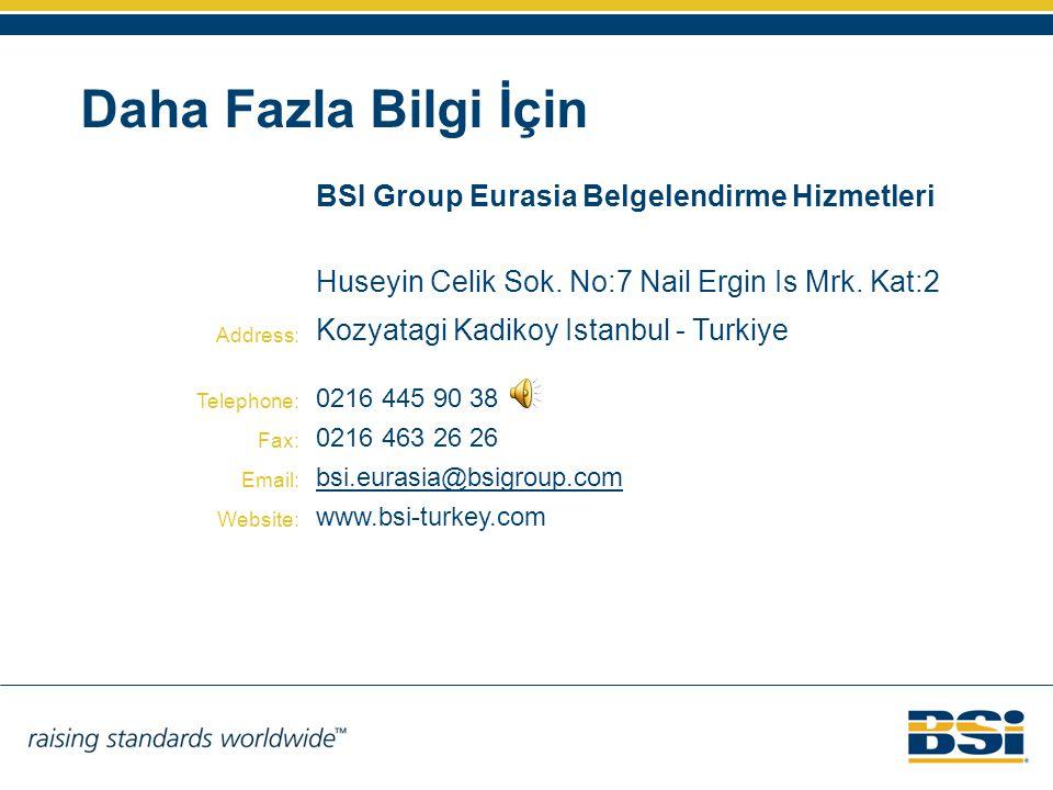 Daha Fazla Bilgi İçin BSI Group Eurasia Belgelendirme Hizmetleri Address: Huseyin Celik Sok.