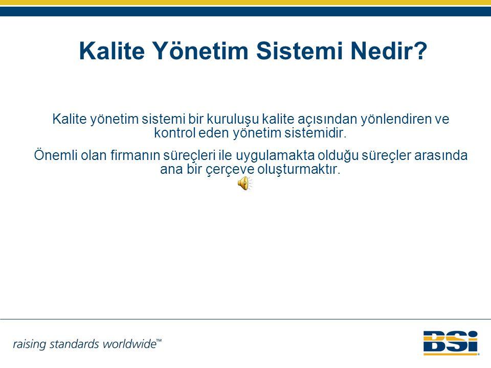 Kalite Yönetim Sistemi Nedir? Kalite yönetim sistemi bir kuruluşu kalite açısından yönlendiren ve kontrol eden yönetim sistemidir. Önemli olan firmanı