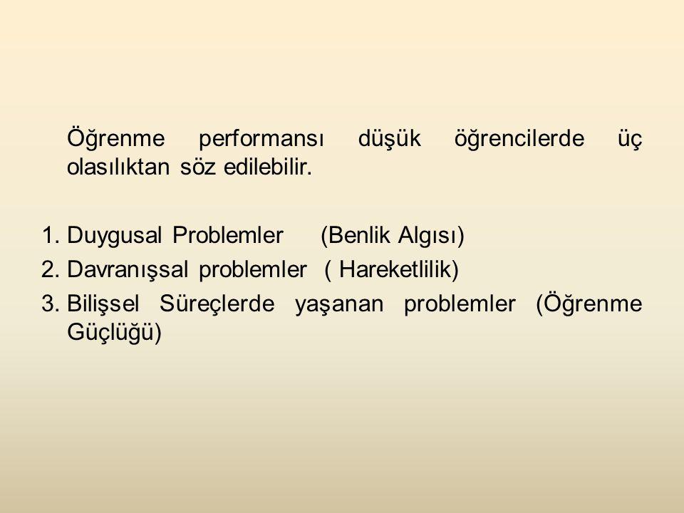 Düşünce, Duygu ve Davranışlarımız Problem/FarkA B C Birincil *Davranışsal *Bilişsel *Duygusal (Hareketlilik ve Dikkat Ek.) (Öğrenme Güçlüğü) (Benlik Algısı) İkincil *Bilişsel*Duygusal *Davranışsal (Özel Öğrenme Güçlüğü) (Akademik Benlik Algısı) (Aşırı Hareketlilik) (Akademik Performans) (içe dönük) Üçüncül *Duygusal*Davranışsal *Bilişsel (Akademik Benlik Algısı) (Aşırı Hareketlilik) (Öğrenme Güçlüğü)