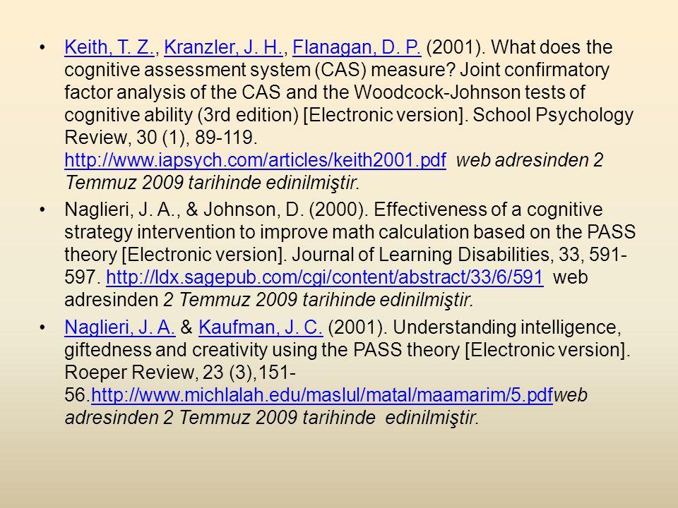 •Keith, T.Z., Kranzler, J. H., Flanagan, D. P. (2001).