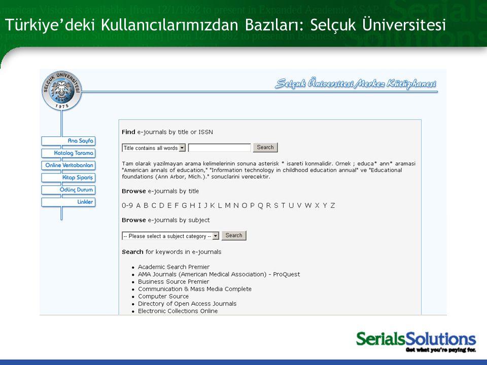 Türkiye'deki Kullanıcılarımızdan Bazıları: Selçuk Üniversitesi