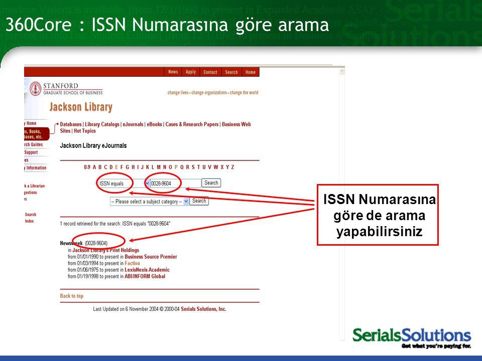 360Core : ISSN Numarasına göre arama ISSN Numarasına göre de arama yapabilirsiniz